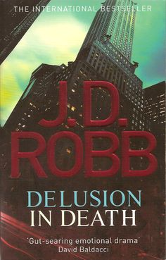 Delusion in Death by J.D. Robb (Nora Roberts) is an Eve Dallas story. A bar full of people suddenly decide to kill each other. #JDRobb #EveDallas