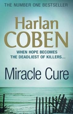 Miracle Cure by Harlan Coben  (one of his first, but I'd not read it before)