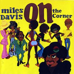 "I love Miles Davis' ""On The Corner.""  I think it marked the point where you knew for certain that Miles would not return to his pre-electric days, and that his new directions and developments would keep on keeping on.  Great stuff!  Here's the opening of the album.  It's as if you turned the dial on a radio to a station that was already playing one very cool thick song.  I copied this ""the song has already begun"" idea in the beginning of a couple of my compositions:"