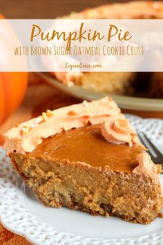 Cookie meets pie in this delicious Pumpkin Pie with Brown Sugar Oatmeal Cookie Crust - a perfect pumpkin pie recipe for Thanksgiving, Halloween or heck, any time!