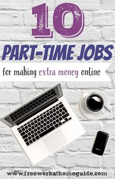No matter what your employment status is, if you want to earn some extra money, taking on an online part-time job or more is the perfect way to go.