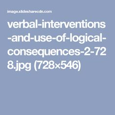 verbal-interventions-and-use-of-logical-consequences-2-728.jpg (728×546)