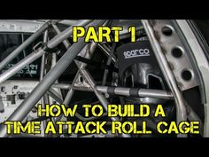 The Fabricator: How To Build A Time Attack Roll Cage Part 1 - YouTube