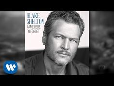 Blake Shelton  - Came Here To Forget (Official Audio)