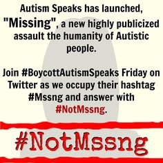 Join in on the #NotMssgn virtual protest against Autism Speaks newest campaign #MSSGN scheduled for this Friday Dec 12.