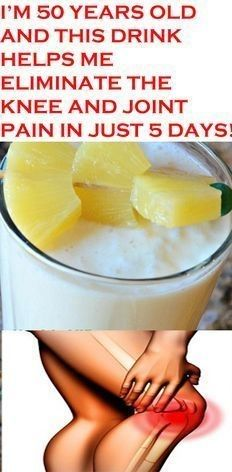 I'M 50 YEARS OLD AND THIS DRINK HELPS ME ELIMINATE THE KNEE AND JOINT PAIN IN JUST 5 DAYS
