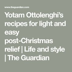 Yotam Ottolenghi's recipes for light and easy post-Christmas relief Ottolenghi Recipes, Yotam Ottolenghi, Simple Christmas, All Things Christmas, Roasted Cabbage, Fritters, The Guardian, Dishes, Cooking