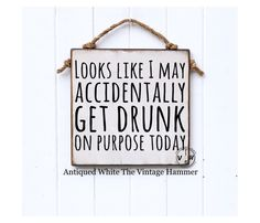 Funny Drunk, Drunk Humor, Funny Fails, 9gag Funny, Memes Humor, Funny Memes, Wine Signs, Beer Signs, Wood Signs Sayings