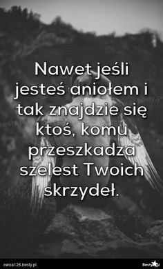 Na Bestach znajdziesz codziennie nowe obrazki, filmy oraz ciekawostki znalezione w sieci :) Wise Qoutes, Happy Quotes, True Quotes, Life Slogans, Weekend Humor, Mood Quotes, Motto, Quotations, Texts