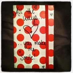 Take a small notebook and write down everytime your man makes you smile. Then give it to him on your wedding day or anniversary!
