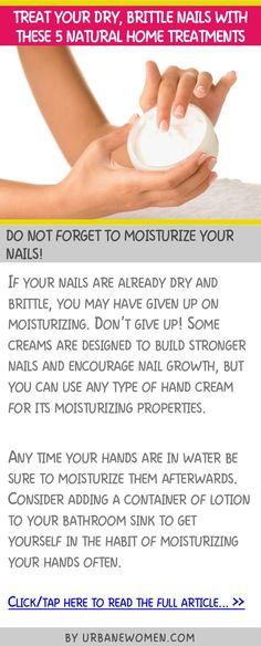 Treat your dry, brittle nails with these 5 natural home treatments - Do not forget to moisturize your nails!