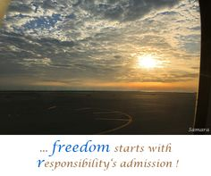 ... #freedom starts with #responsibility's admission !