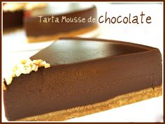 TARTA MOUSSE DE CHOCOLATE Sweet Desserts, Dessert Recipes, Dessert Thermomix, Queso Cheese, Chocolate Desserts, Tarta Chocolate, Sin Gluten, Cakes And More, Amazing Cakes