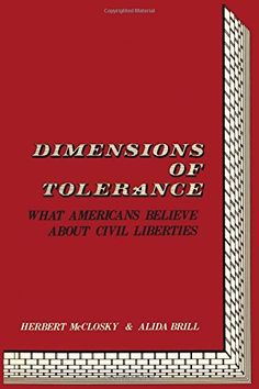 Dimensions of Tolerance, The: What Americans Believe About Civil Liberties by Herbert McClosky http://www.amazon.com/dp/0871545918/ref=cm_sw_r_pi_dp_csEHwb082EP1Z