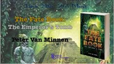 [BOOK BLITZ] #fantasy #bookblitz #adventure #kcbookpromotions The Fate Book: The Emperor's Tomb by Peter Van Minnen Learn more @ http://bit.ly/2G8g2BR