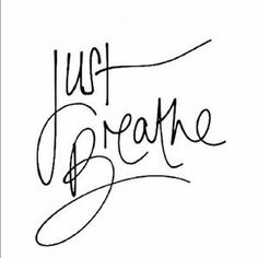 Just Breathe - future first tattoo? Piercing Tattoo, Piercings, Music Tattoos, Word Tattoos, New Tattoos, Tatoos, Dream Tattoos, Meaningful Wrist Tattoos, Meaningful Words