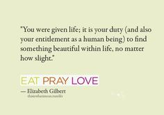 Eat Pray Love Quotes Life Quotes From Eat Pray Love  Words Of Wisdom  Pinterest