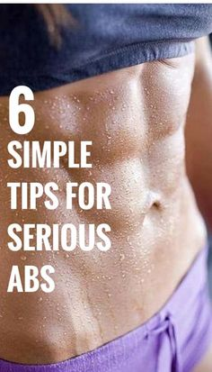 6 simple tips for some serious abs. #abs #fitness #health #workout