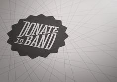 Donate to Band Brand Identity by Higher , via Behance