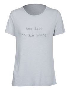 too late to die young :) - gag gift