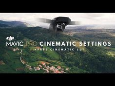 DJI MAVIC PRO CINEMATIC SETTINGS | ND FILTERS | FREE LUT - YouTube
