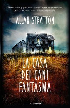 """""""La casa dei cani fantasma""""  Allan Stratton (Mondadori)"""