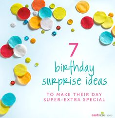 7 birthday surprise ideas to make their day super-extra special | Cardstore Blog