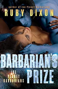 Barbarian's Prize: A SciFi Alien Romance (Ice Planet Barbarians Book 6) by Ruby Dixon http://www.amazon.com/dp/B01BIIFLEW/ref=cm_sw_r_pi_dp_Sq1Twb05G4K2Q