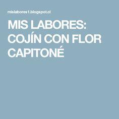 MIS LABORES: COJÍN CON FLOR CAPITONÉ