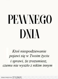A może to ten ktoś o którym myślę? Some Quotes, Words Quotes, Wise Words, Best Quotes, Happy Quotes, Positive Quotes, Motivational Quotes, Inspirational Quotes, Motivation Text