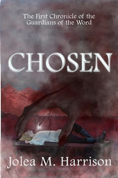 Chosen (Guardians of the Word #1) by Jolea M. Harrison - 4 out of 5 (very good), #Fantasy, #Science_Fiction, #Young_Adult  (May)