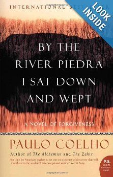 By the River Piedra I Sat Down and Wept: A Novel of Forgiveness: Paulo Coelho
