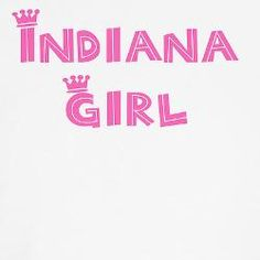 Indiana Girl (spent most of my life in Northwest Indiana) Indiana Love, Indiana Girl, Gary Indiana, Fort Wayne Indiana, Southern Sayings, Home Again, Indiana University, Teen Life, Make Happy