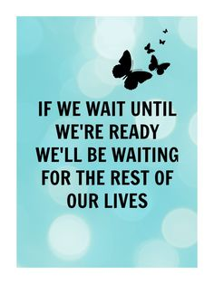 What are you waiting for? Go get your dreams...you can do it!