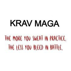 Krav Maga - The More You Sweat In Practice The Less you Bleed In Battle - image #KravMaga #image #inspiration