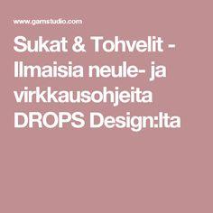 Sukat & Tohvelit - Ilmaisia neule- ja virkkausohjeita DROPS Design:lta Drops Design, Knitting, Tricot, Breien, Stricken, Weaving, Knits, Crocheting, Yarns