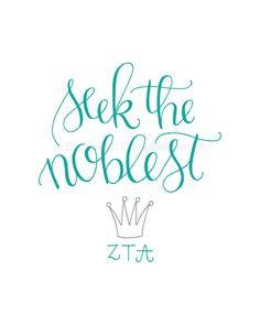 Seek the Noblest: Sorority Quote Print, ZETA (Zeta Tau Alpha, ZTA) #zeta #zta #biglittle $14.00