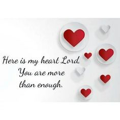 Here is my heart Lord, . . .