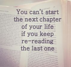 Don't dwell in the past, live in the present and for your future