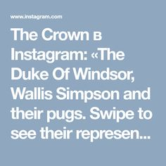 The Crown в Instagram: «The Duke Of Windsor, Wallis Simpson and their pugs. Swipe to see their representation in #TheCrown.»