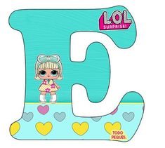 Alfabeto LOL Surprise Letra e – abecedario LOL Suprise muñecas -letters LOL Surprise 4th Birthday Parties, Girl Birthday, Fete Emma, Lol Doll Cake, Baby Alive, Lol Dolls, Letters And Numbers, Kids And Parenting, Paper Dolls