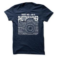 Awesome Trust Me, I Am A Photographer Shirt Apparel