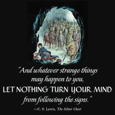 "Aslan ""The Silver Chair"" From ""The Chronicles of Narnia"" by C. Cs Lewis Narnia, Narnia 3, Tolkien, Chronicles Of Narnia Books, The Silver Chair, Cs Lewis Quotes, Book Quotes, Lyric Quotes, Quotes Quotes"
