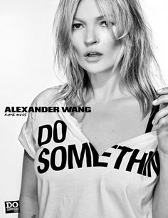 Kate Moss x Alexander Wang + Do Something