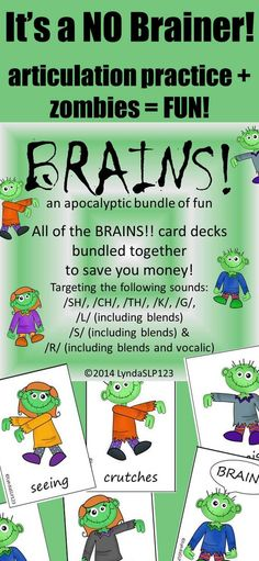 created by LyndaSLP123 BRAINS is a fun way to practice speech sounds with zombies! Big hit with my students, especially my older elementary students as well as my middle school students.