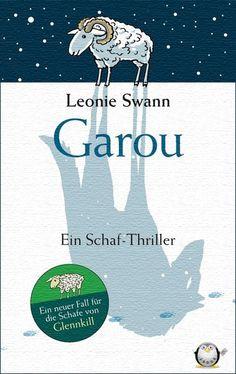 Swann, Leonie. Garou Ein Schaf-Thriller, 2010 (Krimi: 830 Swa)