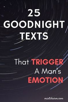 25 Goodnight texts that trigger a man's emotion. AND bring the spark back. Sweet Goodnight Text, Goodnight Texts For Him, Goodnight Texts To Boyfriend, Boyfriend Texts, Boyfriend Girlfriend, Good Night Text Messages, Romantic Love Messages, Romantic Messages For Him, Flirty Text Messages