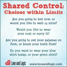Love and logic. Shared control means choices within limits