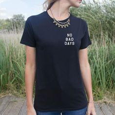 No Bad Days Tee | www.RepMania.Co