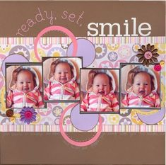 Ready, Set, Smile. Don't usually pin scrapbook layouts, but this is soo cute! #babyscrapbooks #scrapbooking101 #scrapbooklayouts